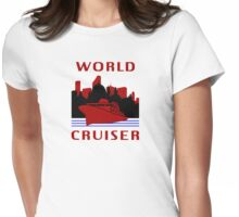 Being A World Cruiser Womens Fitted T-Shirt