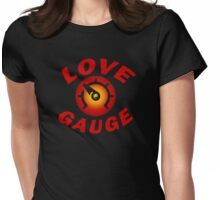 Love Gauge Is Low Womens Fitted T-Shirt