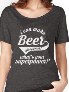 I can make BEER disappear! - version 3 - white Women's Relaxed Fit T-Shirt