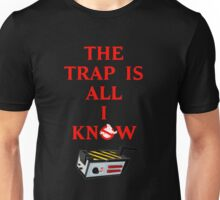 The Trap Is All I Know Unisex T-Shirt