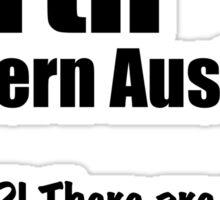 Perth - There are no dull places... Sticker