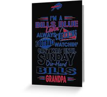 I'm A Bills Blue Lovin Always Cheering Football Watchin' Can't Wait Until Sunday Die-Hard Bills Grandpa - T-shirts & Hoodies Greeting Card