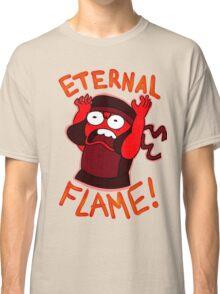 IM AN ETERNAL FLAME! Classic T-Shirt