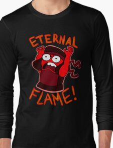 IM AN ETERNAL FLAME! Long Sleeve T-Shirt