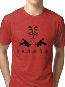 Let me hack your life sir Tri-blend T-Shirt