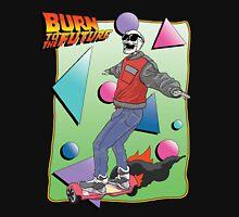 Burn to the Future  Unisex T-Shirt
