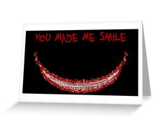 You Made Me Smile (The Joker) Greeting Card