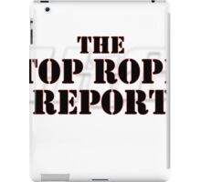 The Top Rope Report iPad Case/Skin
