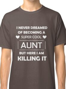 Super Cool Aunt - White Classic T-Shirt