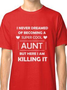 Super Cool Aunt - White Classic T-Shirt