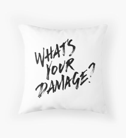 What's Your Damage?  Throw Pillow