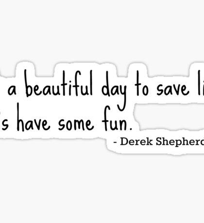 Grey's Anatomy quote, Derek Shepherd Sticker