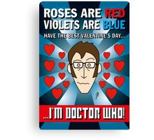 DR WHO VALENTINES 7 Canvas Print