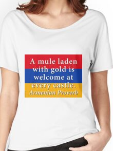 A Mule Laden With Gold - Armenian Proverb Women's Relaxed Fit T-Shirt