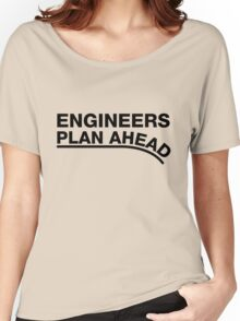 Engineers Plan Ahead Women's Relaxed Fit T-Shirt