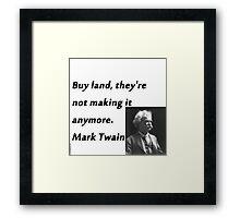 Buy Land - Mark Twain Framed Print