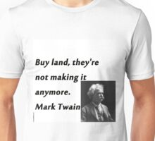 Buy Land - Mark Twain Unisex T-Shirt