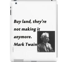 Buy Land - Mark Twain iPad Case/Skin