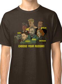 Choose your Russian  Classic T-Shirt