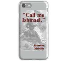 Call Me Ismael - Melville iPhone Case/Skin