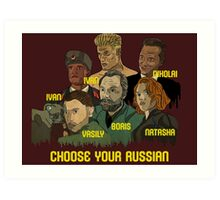Choose your Russian  Art Print