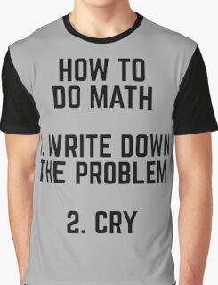 How To Do Math Funny Quote Graphic T-Shirt