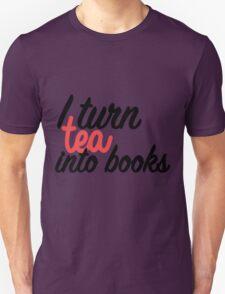I turn tea into books Unisex T-Shirt