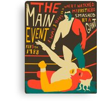 The Main Event Canvas Print