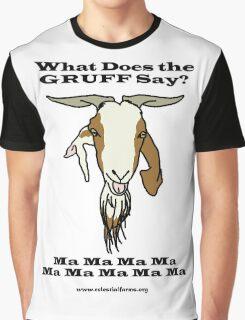 Gruff Says Graphic T-Shirt