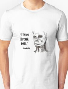 Rocky IV Ivan Drago I Will Break You Illustrated Movie Quote   T-Shirt