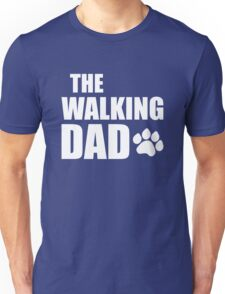 The Walking Dad, Dog Humor Unisex T-Shirt
