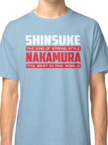 The King of Strong Style Classic T-Shirt