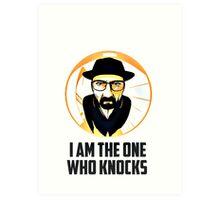 the one who knocks Art Print