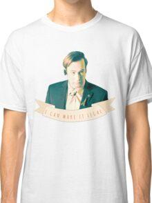 I Can Make it Legal Classic T-Shirt