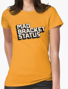 Mad Shirt Status Womens Fitted T-Shirt