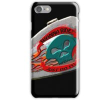 Wanne ride? Just do it. iPhone Case/Skin