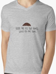 Never half ass two things, whole ass one thing. Mens V-Neck T-Shirt
