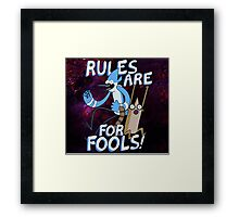 Rules are for FOOLS Framed Print