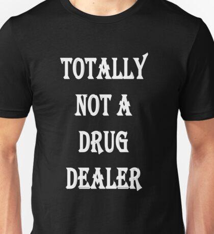 Totally not a drug dealer Unisex T-Shirt