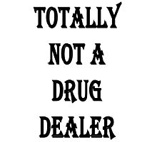 Totally not a drug dealer Photographic Print