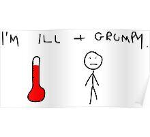 I'm ill + Grumpy Poster