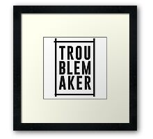 Trouble maker Framed Print