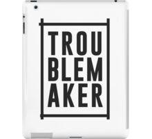 Trouble maker iPad Case/Skin