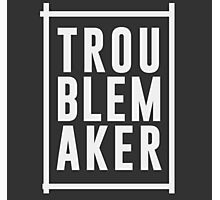 Trouble maker Photographic Print