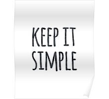 Keep it Simple Black and White Typography Quote Poster