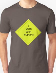 i work with muppets T-Shirt