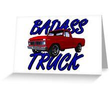 Bad Truck Greeting Card