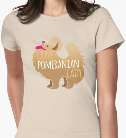 Crazy Pomeranian (Dog) Lady Womens Fitted T-Shirt