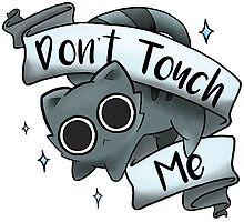 Don't Touch Me by Kara Thattanaham