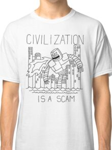Civilization is a Scam (with robot) Classic T-Shirt